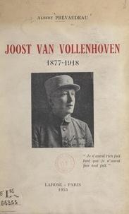 Albert Prévaudeau et Albert Sarraut - Joost van Vollenhoven, 1877-1918.