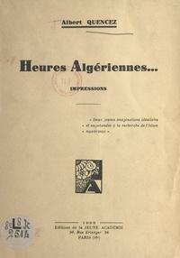 Albert Quencez - Heures algériennes... - Impressions.