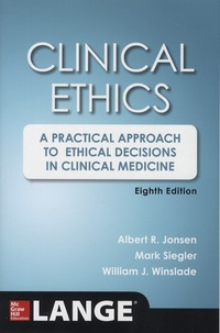 Albert R. Jonsen et Mark Siegler - Clinical Ethics - A Practical Approach to Ethical Decisions in Clinical Medicine.