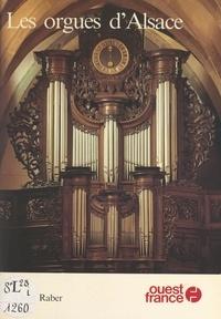Albert Raber et Marie-France Alexandre - Les orgues d'Alsace.