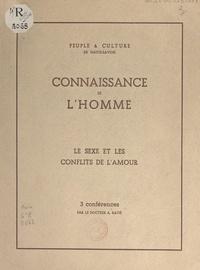 Albert Ratié et  Peuple et culture de Haute-Sav - Connaissance de l'homme. Le sexe et les conflits de l'amour - 3 conférences.