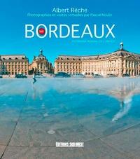 Albert Rèche - Bordeaux Patrimoine mondial de l'Unesco - Photographies et visites virtuelles par Pascal Moulin.