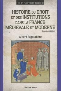 Albert Rigaudière - Histoire du droit et des institutions dans la France médiévale et moderne.