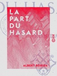 Albert Robida - La Part du hasard.