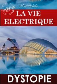 Albert Robida - La vie électrique. [Nouv. éd. revue et mise à jour]..