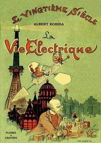 Albert Robida - La vie électrique.