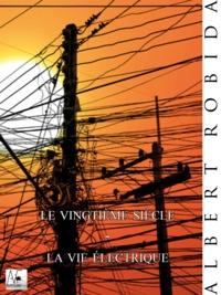 Albert Robida - Le vingtième siècle - La vie électrique.