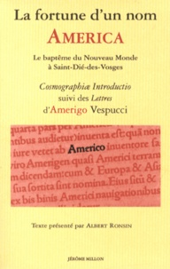 Albert Ronsin - La fortune d'un nom : America - Le baptême du Nouveau Monde à Saint-Dié-des-Vosges.