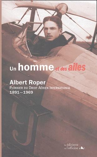 Albert Roper - Un homme et des ailes.