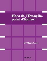 Albert Rouet - Hors de l'évangile, point d'Église! - Deux conférences de Mgr Albert Rouet.