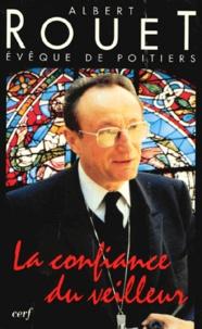 Albert Rouet - La confiance du veilleur.