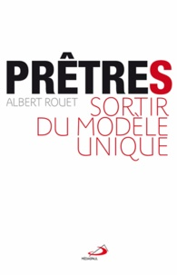 Albert Rouet - Prêtre(s) - Sortir du modèle unique.