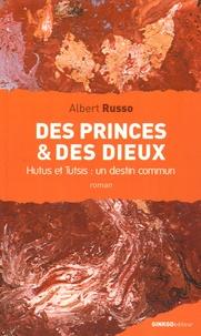 Albert Russo - Des Princes et des Dieux - Hutus et Tutsis : un destin commun.