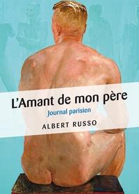 Albert Russo - L'Amant de mon père - Journal parisien.