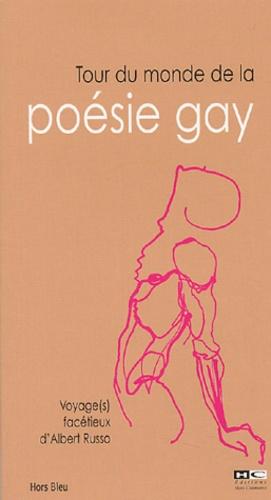 Albert Russo - Tour du monde de la poésie gay - Voyage(s) facétieux d'Albert REousso.