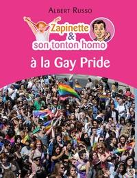 Albert Russo - Zapinette et son tonton homo à la Gay Pride.