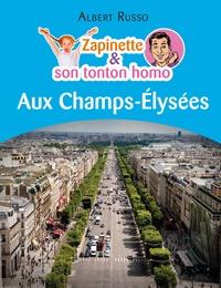 Albert Russo - Zapinette et son tonton homo aux Champs-Élysées.