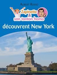 Albert Russo - Zapinette et son tonton homo découvrent New York.
