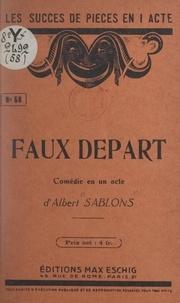 Albert Sablons - Faux départ - Comédie en un acte.