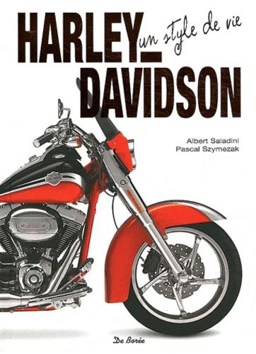 Albert Saladini et Pascal Szymezak - Harley Davidson - Un style de vie.