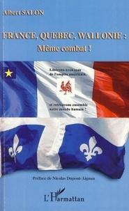Albert Salon - France, Québec, Wallonie : même combat ! - Libérons-nous tous de l'empire américain et retrouvons ensemble notre monde humain !.