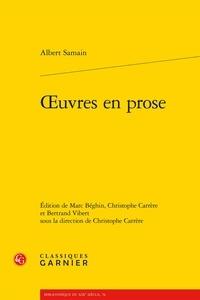 Albert Samain et Marc Béghin - Oeuvres en prose.