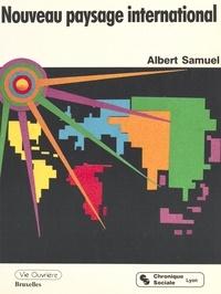 Albert Samuel - Nouveau paysage international.