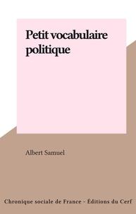 Albert Samuel - Petit vocabulaire politique.