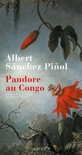 Albert Sanchez Piñol - Pandore au Congo.