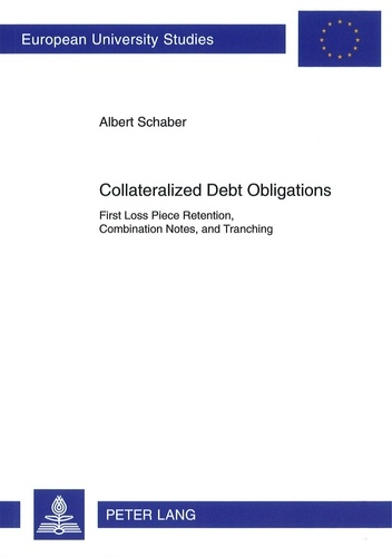 Albert Schaber - Collateralized Debt Obligations - First Loss Piece Retention, Combination Notes, and Tranching.