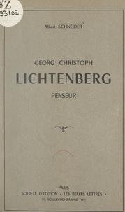 Albert Schneider - Georg Christoph Lichtenberg - Penseur.