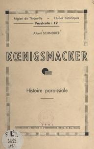 Albert Schneider et Jean Eich - Kœnigsmacker - Histoire paroissiale.