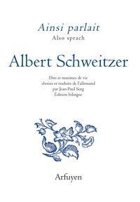 Albert Schweitzer - Ainsi parlait Albert Schweitzer.