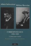 Albert Schweitzer et Hélène Bresslau - Correspondance - Tome 2, L'amour dans l'amitié (1906-1909).