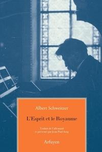 Albert Schweitzer - L'Esprit et le Royaume.