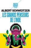 Albert Schweitzer - Les grands penseurs de l'Inde.
