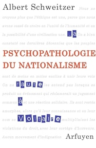 Albert Schweitzer - Psychopathologie du nationalisme.