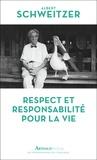 Albert Schweitzer - Respect et responsabilité pour la vie.