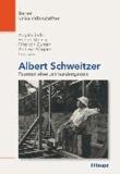 Albert Schweitzer - Facetten einer Jahrhundertgestalt.