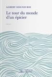 Albert Seigneurie - Le tour du monde d'un épicier - Impressions de voyage d'un épicier parisien autour du monde. 17 novembre 1886 - 27 août 1887.