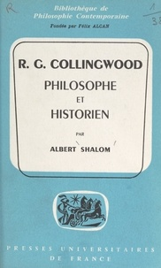Albert Shalom et Félix Alcan - R. G. Collingwood - Philosophe et historien.