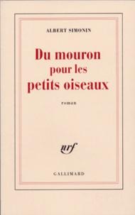 Albert Simonin - Du mouron pour les petits oiseaux.