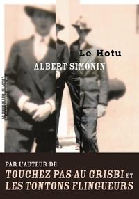 Albert Simonin - Le Hotu - Chronique de la vie d'un demi-sel.