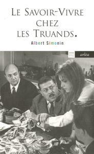 Albert Simonin - Le savoir-vivre chez les truands.