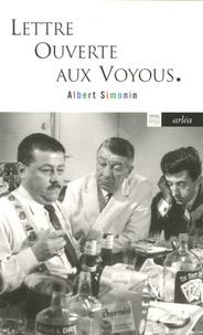 Albert Simonin - Lettre ouverte aux voyous - Suivi de L'auteur du Grisbi vous parle du milieu.