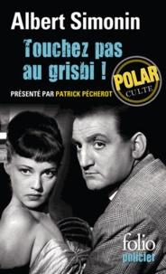 Albert Simonin - Max le menteur  : Touchez pas au grisbi !.
