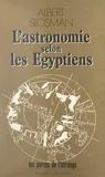 Albert Slosman et Élisabeth Bellecour - L'astronomie selon les Égyptiens.