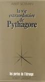 Albert Slosman et Francis Mazière - La vie extraordinaire de Pythagore.
