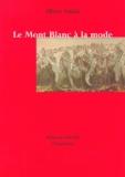 Albert Smith - Le Mont Blanc à la mode.