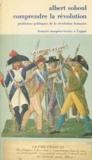 Albert Soboul - Comprendre la Révolution - Problèmes politiques de la Révolution française, 1789-1797.